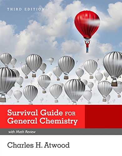 Survival Guide for General Chemistry with Math Review and Proficiency Questions: How to Get an a