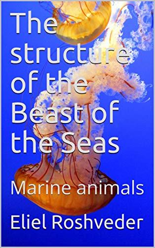 The structure of the Beast of the Seas: Marine animals (CUENTOS DE SUSPENSO Y TERROR Book 11)