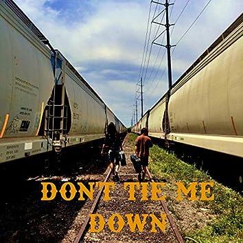 Don't Tie Me Down