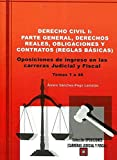 DERECHO CIVIL I. PARTE GENERAL, DERECHOS REALES, OBLIGACIONES Y CONTRATOS (REGLAS BÁSICAS): OPOSICIONES DE INGRESO EN LAS CARRERAS JUDICIAL Y FISCAL (Temas 1 a 46)