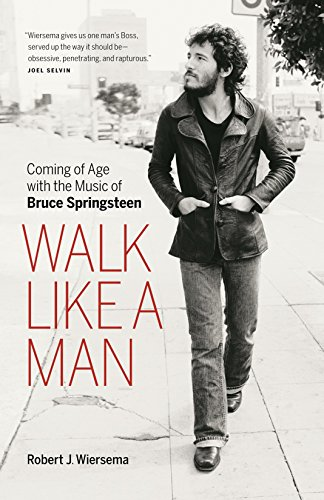 Image of Walk Like a Man: Coming of Age with the Music of Bruce Springsteen