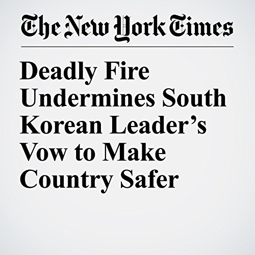 Deadly Fire Undermines South Korean Leader's Vow to Make Country Safer copertina