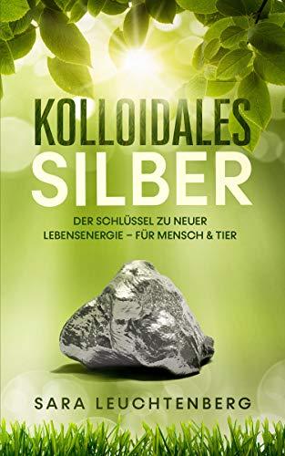 Kolloidales Silber: Der Schlüssel zu neuer Lebensenergie – für Mensch & Tier