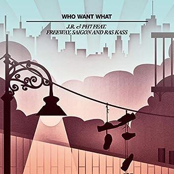 Who Want What (feat. Freeway, Saigon & Ras Kass) [Remixes]