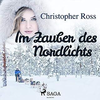 Im Zauber des Nordlichts                   Autor:                                                                                                                                 Christopher Ross                               Sprecher:                                                                                                                                 Annabelle Krieg                      Spieldauer: 6 Std. und 7 Min.     15 Bewertungen     Gesamt 4,1