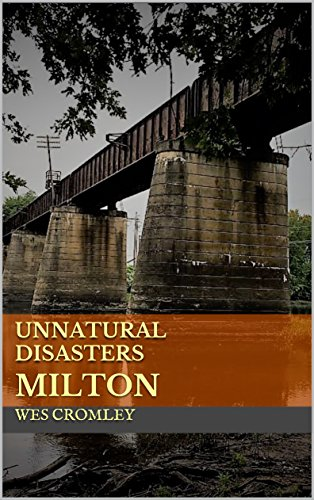 Unnatural Disasters : Milton (English Edition)
