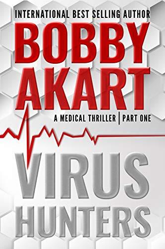 Virus Hunters 1: A Medical Thriller by [Bobby Akart, Dr. Harper Randolph]
