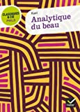 Analytique Du Beau (French Edition) by Immanuel Kant(2007-09-22) - Editions Hatier - 01/01/2007