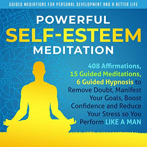 Powerful Self-Esteem Meditation audiobook cover art