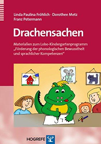 Drachensachen: Materialien zum Lobo-Kindergartenprogramm »Förderung der phonologischen Bewusstheit und sprachlicher Kompetenzen«