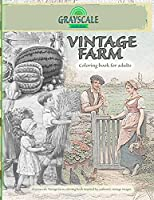 VINTAGE FARM Coloring Book For Adults. A Grayscale Vintage farm coloring book inspired by authentic vintage images: Coloring Book Art Therapy, Farm Coloirng