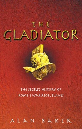 The Gladiator (Secret History of Rome's Warrior Slaves)