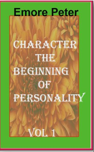 CHARACTER THE BEGINNING OF PERSONALITY (English Edition)
