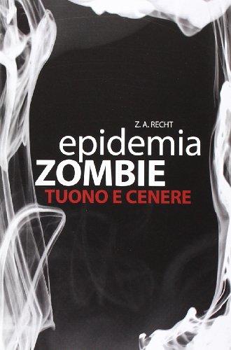 Tuono e cenere. Epidemia zombie (Vol. 2)
