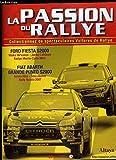 La Passion du Rallye : Ford Fiesta S2000 - Fiat Abarth Grande Punto S2000 - Citroën DS3 WRC