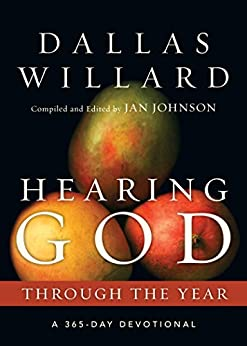 Hearing God Through the Year: A 365-Day Devotional (Through the Year Devotionals) by [Dallas Willard, Jan Johnson]