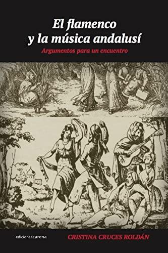 El flamenco y la música andalusí: Argumentos para un encuentro