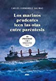 Los marinos prudentes leen las olas entre paréntesis (FICCIÓN GENERAL)