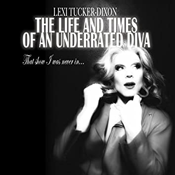 The Life and Times of an Underrated Diva (That Show I Was Never In)