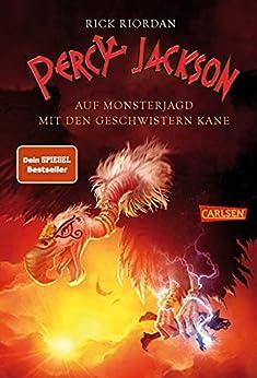 Percy Jackson - Auf Monsterjagd mit den Geschwistern Kane (Percy Jackson): Sonderband zur Bestsellerserie! (German Edition) by [Rick Riordan, Gabriele Haefs, Claudia Max]