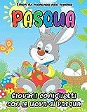 Pasqua libro da colorare per bambini: 45 immagini carine e divertenti coniglietti pasquali, conigli, fiori, abiti pasquali, uova pasquali, scene ... e molto altro ancora! Età 4-8, 8,5 x 11