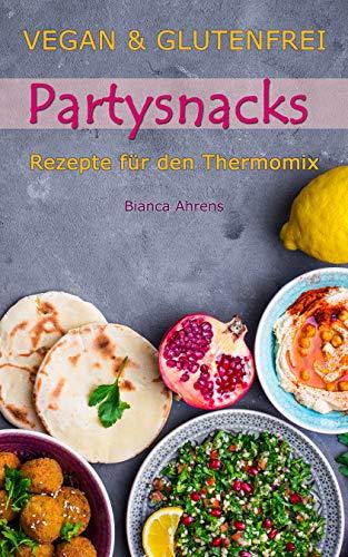 Vegan & Glutenfrei - Leckere Partysnacks | Rezepte für den Thermomix