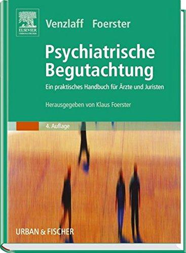 Psychiatrische Begutachtung: Ein praktisches Handbuch für Ärzte und Juristen