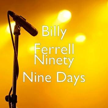 Ninety Nine Days