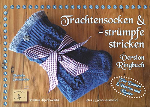 Trachtensocken und -strümpfe stricken: Version Ringbuch (Bayerisch stricken)
