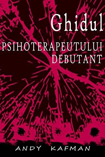 Ghidul Psihoterapeutului Debutant (Romansh Edition)