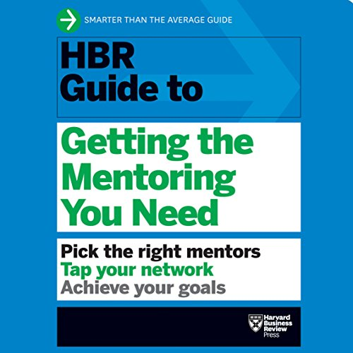 HBR Guide to Getting the Mentoring You Need cover art