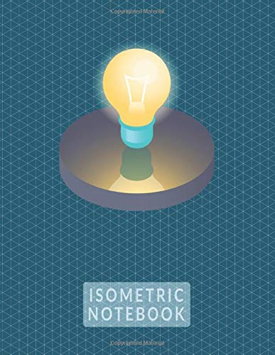 ISOMETRIC NOTEBOOK: (8,5x11) LARGE GRAPH ISOMETRIC DRAWING GRID PAPER - .28' EQUILATERAL TRIANGLES for doodling, planning, 3D Sketching - Light Bulb Blue Cover