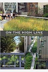 On the High Line:Exploring New York's Most Original Urban Park Paperback
