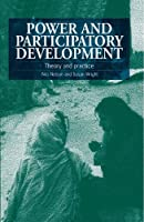 Power & Participatory Development: Theory & Practice