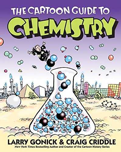 Compare Textbook Prices for The Cartoon Guide to Chemistry 1st Edition ISBN 9780060936778 by Larry Gonick,Craig Criddle