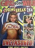 Girls Gone Wild ~ Spring Break 2K4 ~ Uncensored!