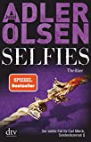 Selfies: Der siebte Fall für Carl Mørck, Sonderdezernat Q, Thriller (Carl-Mørck-Reihe, Band 7) - Jussi Adler-Olsen
