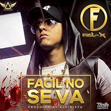 Facil No Se Va (feat. Alkimista)