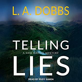 Telling Lies     A Sam Mason Mystery, Book 1              By:                                                                                                                                 L. A. Dobbs                               Narrated by:                                                                                                                                 Rudy Sanda                      Length: 5 hrs and 41 mins     5 ratings     Overall 4.6
