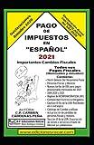Pago de Impuestos en Español 2021: LIBRO 2021. Exclusivo para contribuyentes fiscales en México