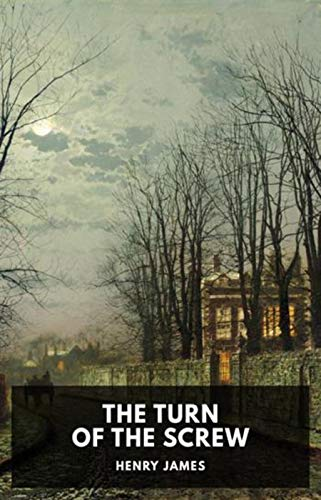 The Turn Of The Screw/ Henry James: Annotated by [Henry James]