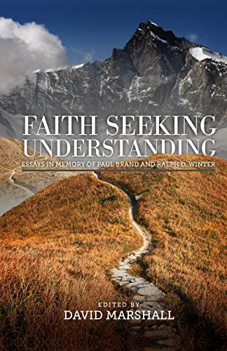 Faith Seeking Understanding: Essays in Memory of Paul Brand and Ralph Winter
