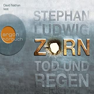 Zorn: Tod und Regen     Zorn 1              By:                                                                                                                                 Stephan Ludwig                               Narrated by:                                                                                                                                 David Nathan                      Length: 7 hrs and 47 mins     Not rated yet     Overall 0.0