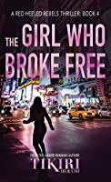 The Girl Who Broke Free: A gripping crime thriller (Red Heeled Rebels)