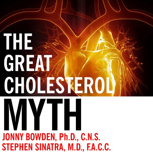The Great Cholesterol Myth audiobook cover art