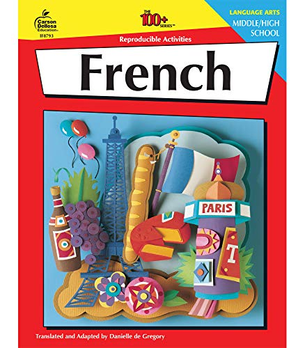 Carson Dellosa The 100 Series: French Workbook―Grades 6-12 French Language Learning Activities, Alphabet, Vocabulary, Common Words and Phrases (128 pgs)