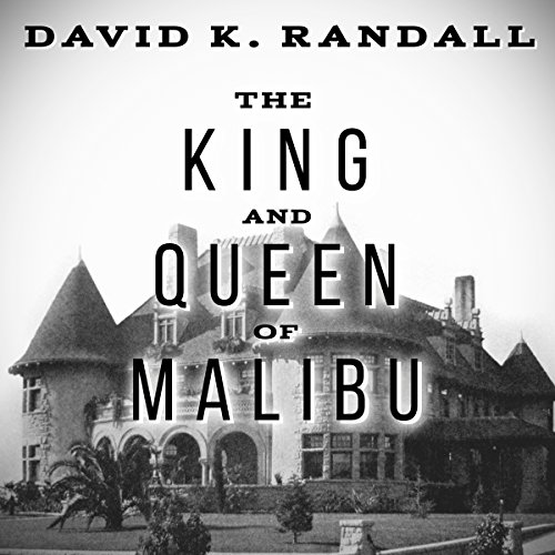 King and Queen of Malibu     The True Story of the Battle for Paradise              By:                                                                                                                                 David K. Randall                               Narrated by:                                                                                                                                 Eric Summerer                      Length: 7 hrs and 54 mins     48 ratings     Overall 4.5