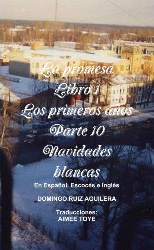 LA Promesa Libro 1 Los Primeros Anos Parte 10 Navidades Blancas (En Espanol, Escoces e Ingles)