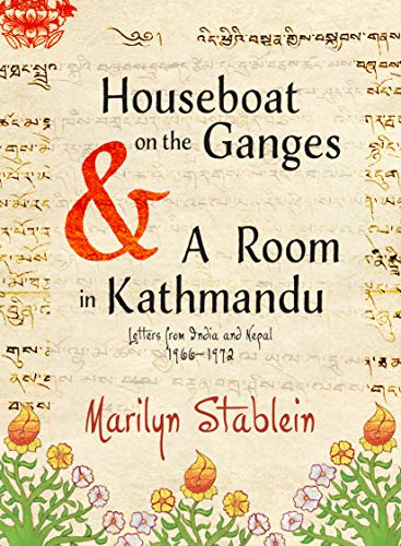 Houseboat on the Ganges: Letters from India & Nepal, 1966-1972 (English Edition)