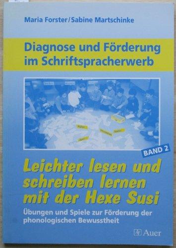 Diagnose und Förderung im Schriftspracherwerb - Leichter lesen und schreiben lernen mit Hexe Susi Band 2, Übungen und Spiele zur Förderung der phonologischen Bewusstheit